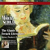 The Modern Scholar: Giants of French Literature: Balzac, Flaubert, Proust, and Camus | [Katherine Elkins]
