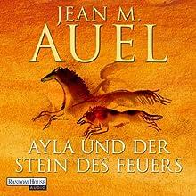 Ayla und der Stein des Feuers (Ayla 5) Hörbuch von Jean M. Auel Gesprochen von: Hildegard Meier