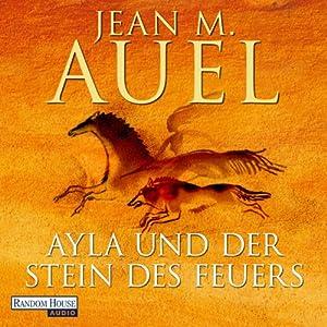 Ayla und der Stein des Feuers (Ayla 5) Audiobook