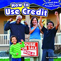 How to Use Credit