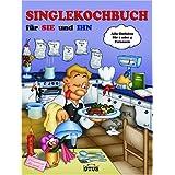 """Singlekochbuch f�r SIE und IHNvon """"-"""""""