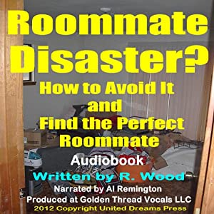 Roommate Disaster?: How to Avoid It and Find the Perfect Roommate | [Rock Wood]