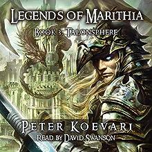 Talonsphere: Legends of Marithia, Book 3 Audiobook by Peter Koevari Narrated by David Swanson