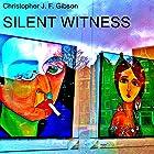 Silent Witness: A Dramatic Monologue Hörbuch von Christopher J. F. Gibson Gesprochen von: Alan Weyman