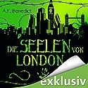 Die Seelen von London Hörbuch von A. K. Benedict Gesprochen von: Otto Strecker