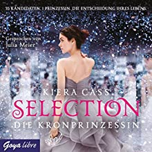 Die Kronprinzessin (Selection 4) (       gekürzt) von Kiera Cass Gesprochen von: Julia Meier