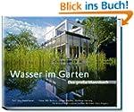 Wasser im Garten - Das gro�e Ideenbuch