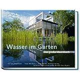 """Wasser im Garten - Das gro�e Ideenbuchvon """"J�rg Baumhauer"""""""