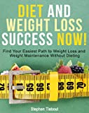 img - for Diet and Weight Loss Success Now! Weight Loss Maintenance and Motivation: Strategies and Tips For A Healthier Life book / textbook / text book