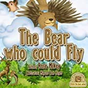 Bedtime story -The Bear Who Could Fly (Kitchi The Bear' Series)