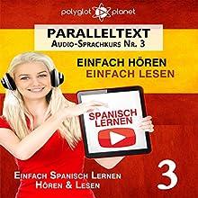 Spanisch Lernen | Einfach Lesen | Einfach Hören | Paralleltext Audio-Sprachkurs Nr. 3 Hörbuch von  Polyglot Planet Gesprochen von: Fernando Sanchez, Michael Sonnen