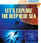 Let's Explore the Deep Blue Sea: Ocea...