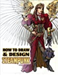 How to Draw & Design Steampunk Supers...
