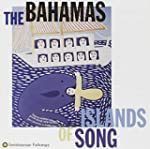 Bahamas, the - Islands of Song