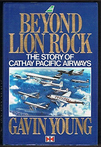 beyond-lion-rock-the-story-of-cathay-pacific-airways-illustrated-edition-by-young-gavin-1988-hardcov