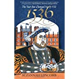 1536: The Year That Changed Henry VIIIby Suzannah Lipscomb
