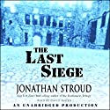 The Last Siege Audiobook by Jonathan Stroud Narrated by David Thorn