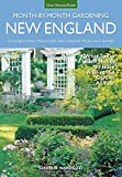 img - for New England Month-by-Month Gardening: What to Do Each Month to Have a Beautiful Garden All Year - Connecticut, Maine, Massachusetts, New Hampshire, Rhode Island, Vermont book / textbook / text book