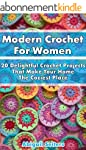 Modern Crochet For Women: 20 Delightf...