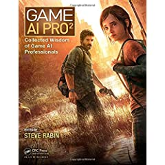 Game AI Pro 2: Collected Wisdom of Game AI Professionals from CRC Press