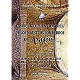 La arquitectura románica de los maestros lombardos en Aragón: Las primeras fases constructivas de la catedral...