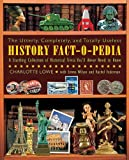 img - for The Utterly, Completely, and Totally Useless History Fact-O-Pedia: A Startling Collection of Historical Trivia You'll Never Need to Know by Charlotte Lowe (2011-05-01) book / textbook / text book