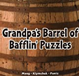 img - for Grandpa's Barrel of Bafflin' Puzzlers (Grandpa's Barrel Puzzlers) book / textbook / text book