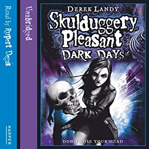 Dark Days: Skulduggery Pleasant, Book 4 | [Derek Landy]