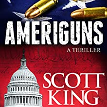 Ameriguns Audiobook by Scott King Narrated by Eric Michael Summerer