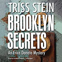 Brooklyn Secrets: An Erica Donato Mystery, Book 3 (       UNABRIDGED) by Triss Stein Narrated by Elisabeth Rodgers