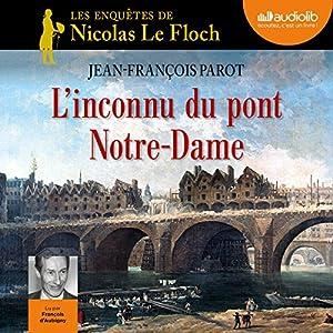 L'inconnu du pont Notre-Dame (Les enquêtes de Nicolas Le Floch 13) Hörbuch