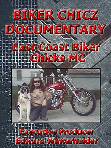 Biker Chicz Documentary: East Coast Biker Chicks MC