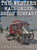 The Western Mail Order Bride Company (Christian Historical Old West Romance)