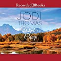 Winter's Camp Audiobook by Jodi Thomas Narrated by Julia Gibson