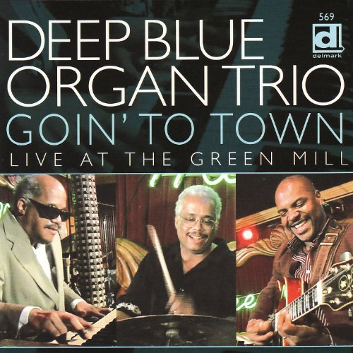 Goin' To Town: Live At The Green Mill (Deep Blue Organ Trio compare prices)