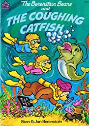 The Berenstain Bears and the Coughing Catfish