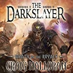 Wrath of the Royals: The Darkslayer, Book 1 | Craig Halloran