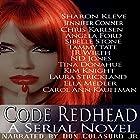 Code Redhead: A Serial Novel Hörbuch von Sharon Kleve, Jennifer Conner, Chris Karlsen, Angela Ford, Tammy Tate, Tina Donahue Gesprochen von: Don Colasurd Jr.