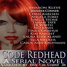 Code Redhead: A Serial Novel Audiobook by Sharon Kleve, Jennifer Conner, Chris Karlsen, Angela Ford, Tammy Tate, Tina Donahue Narrated by Don Colasurd Jr.