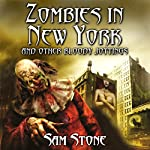 Zombies in New York and Other Bloody Jottings | Sam Stone