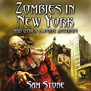 Zombies in New York and Other Bloody Jottings Audiobook