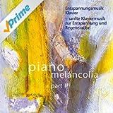 Entspannungsmusik Klavier - Sanfte Klaviermusik Zur Entspannung Und Regeneration Part II