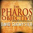 The Pharos Objective: Morpheus Initiative (       UNABRIDGED) by David Sakmyster Narrated by Jeffrey Kafer