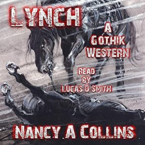 Lynch: A Gothik Western Audiobook