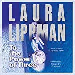 To the Power of Three: A Novel | Laura Lippman