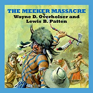 The Meeker Massacre Audiobook
