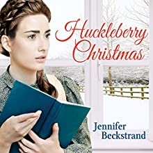 Huckleberry Christmas: Matchmakers of Huckleberry Hill Series # 3 (       UNABRIDGED) by Jennifer Beckstrand Narrated by C. S. E. Cooney