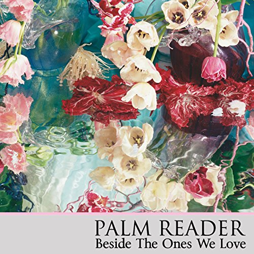Palm Reader-Beside The Ones We Love-2015-KzT Download