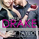 Ever After Drake: The McCain Saga, Book 1 (       UNABRIDGED) by Keary Taylor Narrated by Stephanie Bentley