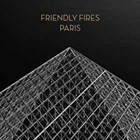 Friendly Fires - Paris (Justus Kohncke Mix)